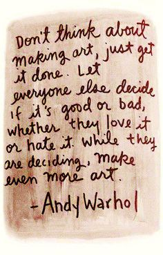 Inspirational Quotes To Get You Through The Week While I have mixed feelings in regards to Andy Warhol this is one of my favorite quotes.While I have mixed feelings in regards to Andy Warhol this is one of my favorite quotes. Great Quotes, Quotes To Live By, Me Quotes, Inspirational Quotes, Quotes On Art, Painting Quotes, Wisdom Quotes, Motivational Quotes, The Words