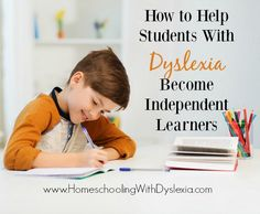 How to Help Students With Dyslexia Become Independent Learners. So many great resources for dyslexia and homeschooling in this post!