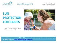 Joel Schlessinger MD addresses the concerns of applying sunscreen to infants. http://www.slideshare.net/DrJoelSchlessinger/sun-protection-for-babies