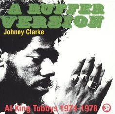 Johnny Clarke - A Ruffer Version