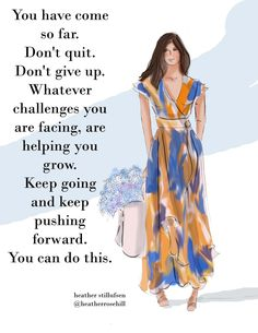 Girl Quotes, Woman Quotes, Don't Give Up Quotes, You Ve Got This, Cute Designs, Fashion Art, Fashion Trends, Formal Dresses, Female