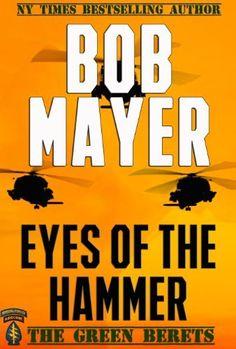 Eyes of the Hammer (The Green Berets Book 1) by Bob Mayer, http://www.amazon.com/dp/B004TXOK46/ref=cm_sw_r_pi_dp_aLQWtb1Y7EVT1