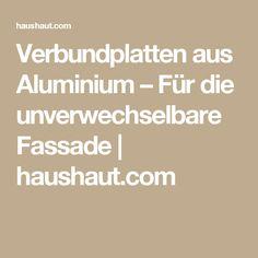 Verbundplatten aus Aluminium – Für die unverwechselbare Fassade   haushaut.com