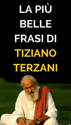 La più belle frasi di Tiziano Terzani