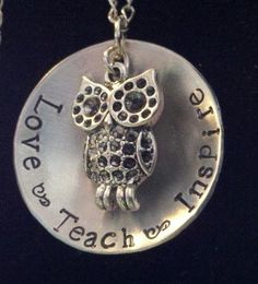 Teacher's Gift Hand Stamped Teacher's Necklace Love - Teach - Inspire Owl Charm on Etsy, $20.00