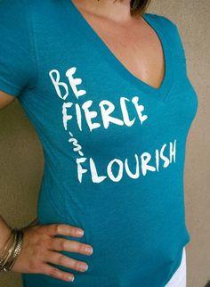 Steering team shirts for MOPS Fierce Flourishing https://www.etsy.com/listing/230981709/v-neck-be-fierce-flourish-womens-v-neck