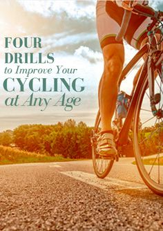 As you can see drills are not reserved for the beginner cyclist. Below are my top four drills. All of these drills should be performed for one minute on and one minute off. Do not use a big gear. The objective is pedaling technique and not the use of high forces and strength. Four Drills to Improve Your Cycling at Any Age http://www.active.com/triathlon/articles/four-drills-to-improve-your-cycling-at-any-age?cmp=17N-PB33-S14-T1-D5--1084