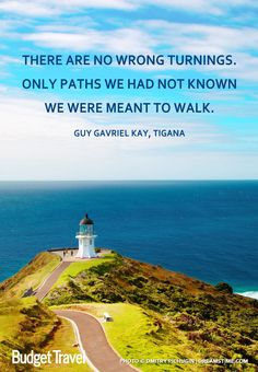"""There are no wrong turnings. Only paths we had not known we were meant to walk."" Guy Gavriel Kay, Tigana - Beatiful lighthouse path in New Zealand"