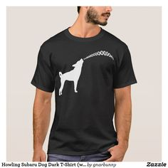 Howling Subaru Dog Dark T-Shirt (white design) on Zazzle! @zazzle #dogs #dog #tshirt #tee #shirt #clothes #fashion #style #buy #shop #shopping #products #books #coffee #text #typography #design #brown #cursive #lettering #letters #men #women #fun #gift #gifting #giftidea #saturday #lounge #accessory #accessories #zazzle #zazzlestuff #zazzleshirts #print #printondemand