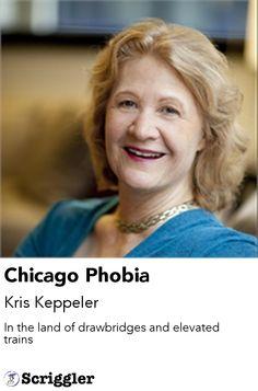 Chicago Phobia by Kris Keppeler https://scriggler.com/detailPost/story/36486