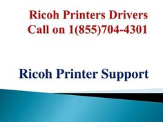 16 Best Ricoh Printer Support Toll Free Number+1(855)704