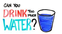 Can People Drink Too Much Water?