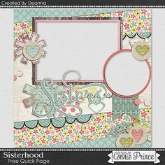 Connie Prince Designs: quick page freebie by Deanna with you!  She used the Ginger Scraps Buffet Sale collection, Sisterhood
