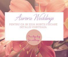 Am lansat platforma online Aurora Weddings - pentru ca in ziua nuntii fiecare detaliu conteaza - enjoy it!