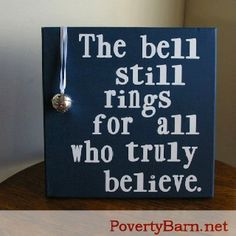 Polar express bell sign. Would be a cute sign to put with the party favors…