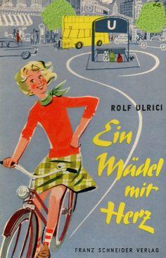 """Rolf Ulrici, """"Ein Mädel mit Herz"""", Franz Schneider Verlag München, o. J., Illustrationen Horst Lemke, Buchcover, Nostalgie, Mädchenbuch, Jugendbuch"""