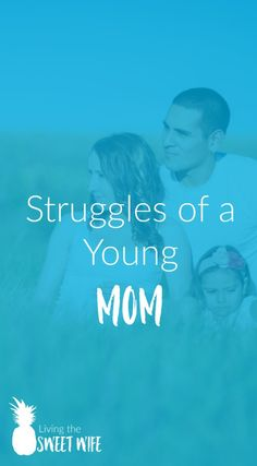 Struggles of a Young Mom |Living the Sweet Wife