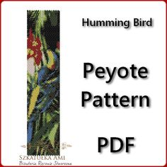 Humming Bird Peyote Pattern Beading - Tutorial PDF - instant download The pattern is designed based on using a peyote stitch with Miyuki Delices Size 11 beads. Patterns also work well with seed beads. Thank you for taking the time to take a look at one of our patterns. All patterns have been created with great care so as to ensure excellent results. This pattern uses 12 colours and is approx. 4,05 cm 1.59in x 16,53 cm 6.51in Upon purchasing one of our patterns you will have instant acc...