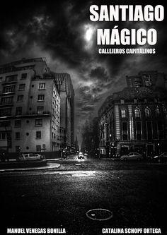 Libro de experiencias, historias y técnicas fotográficas, caminatas por callejones, lugares mágicos de Santiago de Chile, bajo la mirada de Catalina Schopf y Manuel Venegas.