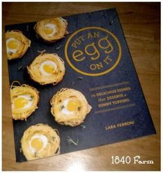 Enter to win a FREE cookbook! Put An Egg on It isn't just any cookbook. It's filled with over 70 recipes starring eggs. The photos are beautiful and the recipes sound delicious. Wouldn't you like to have a book that includes a recipe for Maple Meringue Donuts?  Put an Egg on It Cookbook *GIVEAWAY* » 1840farm.com