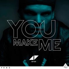 Avicii - You Make Me-awesome song :D