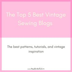 These are the best vintage sewing blogs out there!      #sewing #learntosew #vintagesewing #sew #memade #diy #crafts #dressmaking