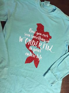 Little Mermaid Inspired Disney Tee - Have You Ever Seen Anything So Wonderful - Youth and Adult Sizes - Disney Shirt