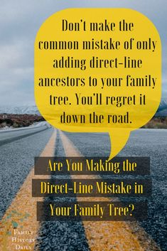 Don't make the common mistake of only adding direct-line ancestors to your family tree. Why? Click to find out.