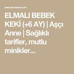 ELMALI BEBEK KEKİ (+6 AY) | Aşçı Anne | Sağlıklı tarifler, mutlu minikler...