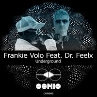 Frankie Volo Feat Dr. Feelx - Underground EP by Conic Records on SoundCloud