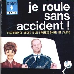 """A great vintage collection for the fan of """"Mad Men"""" ! When will a new edition be planned ? Je roule sans accident ! PUBLISHER Marabout DESIGNER Henri Lievens."""