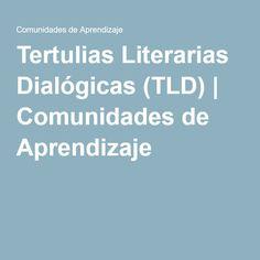 Tertulias Literarias Dialógicas (TLD) | Comunidades de Aprendizaje