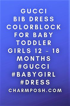 dbf48fa71b0 Gucci Bib Dress Colorblock For Baby Toddler Girls 12 - 18 Months  Gucci   BabyGirl  Dress