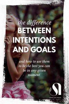What is the difference between intentions and goals? Read how to use them to be the best you can