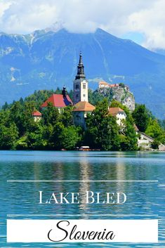 Lake Bled - A Storybook Day Trip from Ljubljana, Slovenia. Click to find out more!
