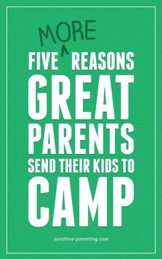 5 (more) reasons great parents send their kids to camp