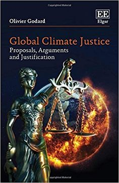 Global Climate Justice: Proposals, Arguments and Justification (EBOOK) http://dx.doi.org/10.4337/9781786438157