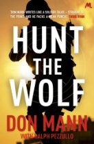 #DonMann  Hunt the Wolf Navy SEAL commander Thomas Crocker and his men consider it a duty to protect the defenseless, proudly standing between innocent people and those who would do them harm.     So when they learn that young girls are going missing all over Europe, they are determined to track down and take out the ruthless men behind the kidnappings. But as they follow the trail from Scandinavia to the Middle East, they find themselves facing a web of terrorist cells