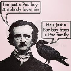 ...just a Poe boy, from a Poe family