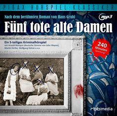 Fünf tote alte Damen  Kriminalhörspiel nach Hans Gruhls berühmten Roman mit der deutschen Synchronstimme von John Wayne u.v.a.