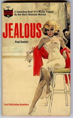 "Pulp novel cover for ""Jealous"" by Paul Daniels Cover Art: Ernest Chiriaka, aka as Darcy Pulp Fiction Kunst, Pulp Fiction Book, Pulp Novel, Pinup Art, Pin Up, Vintage Book Covers, Vintage Magazines, Pulp Magazine, Magazine Covers"