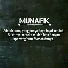 Munafik itu orang bodoh. Quotes Sahabat, Rude Quotes, Quotes Lucu, Cinta Quotes, Quotes Galau, Quran Quotes, Short Quotes, Book Quotes, Words Quotes