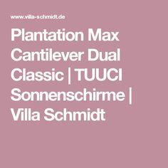 Plantation Max Cantilever Dual Classic | TUUCI Sonnenschirme | Villa Schmidt