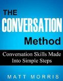 Free Kindle Book -  [Business & Money][Free] CONVERSATION METHOD (CONVERSATION): Conversation Skills Made Into Simple Steps (Communication) (Crucial Conversations Books Book 1) Check more at http://www.free-kindle-books-4u.com/business-moneyfree-conversation-method-conversation-conversation-skills-made-into-simple-steps-communication-crucial-conversations-books-book-1/