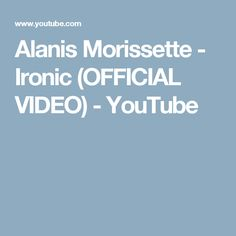 Alanis Morissette - Ironic (OFFICIAL VIDEO) - YouTube