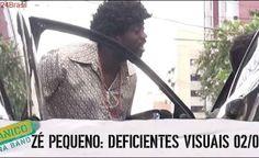ZÉ PEQUENO DO POVO: DIREITOS DOS DEFICIENTES VISUAIS - E07 (02/02)