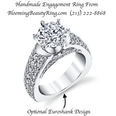 BloomingBeautyRing.com  (213) 222-8868  - Unique Handmade #EngagementRing with an optional #Euroshank design