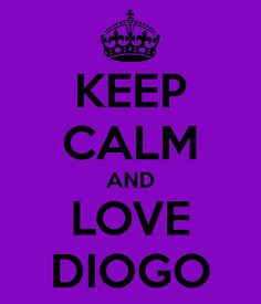 'KEEP CALM AND LOVE DIOGO' Poster