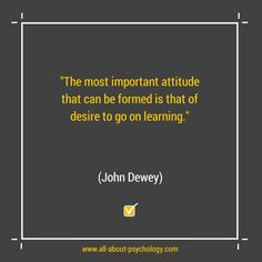 Great quote by eminent philosopher and psychologist John Dewey. Click on image or GO HERE --> www.all-about-psychology.com for free psychology information & resources. #psychology