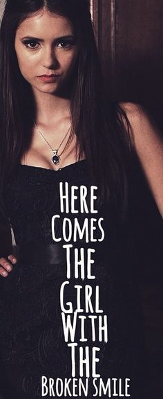The Vampire Diaries | Katherine - Here comes the girl with the broken smile